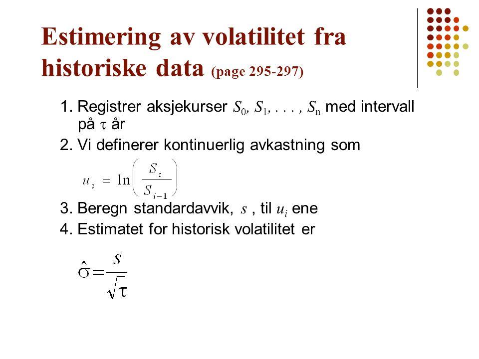 Estimering av volatilitet fra historiske data (page 295-297)
