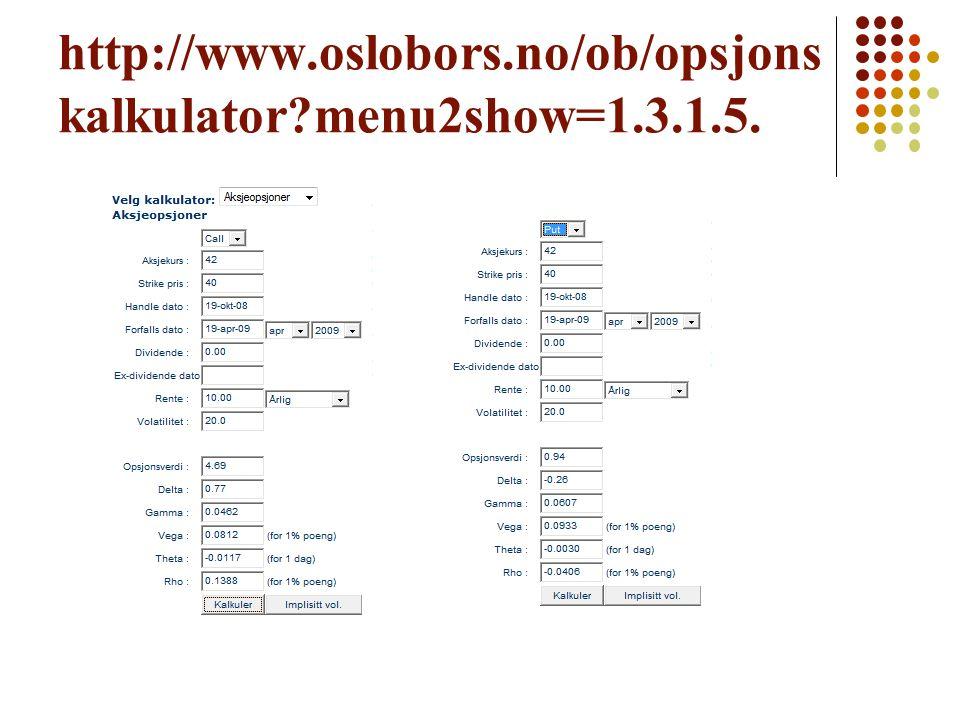 http://www.oslobors.no/ob/opsjonskalkulator menu2show=1.3.1.5.