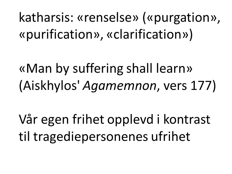 katharsis: «renselse» («purgation», «purification», «clarification»)