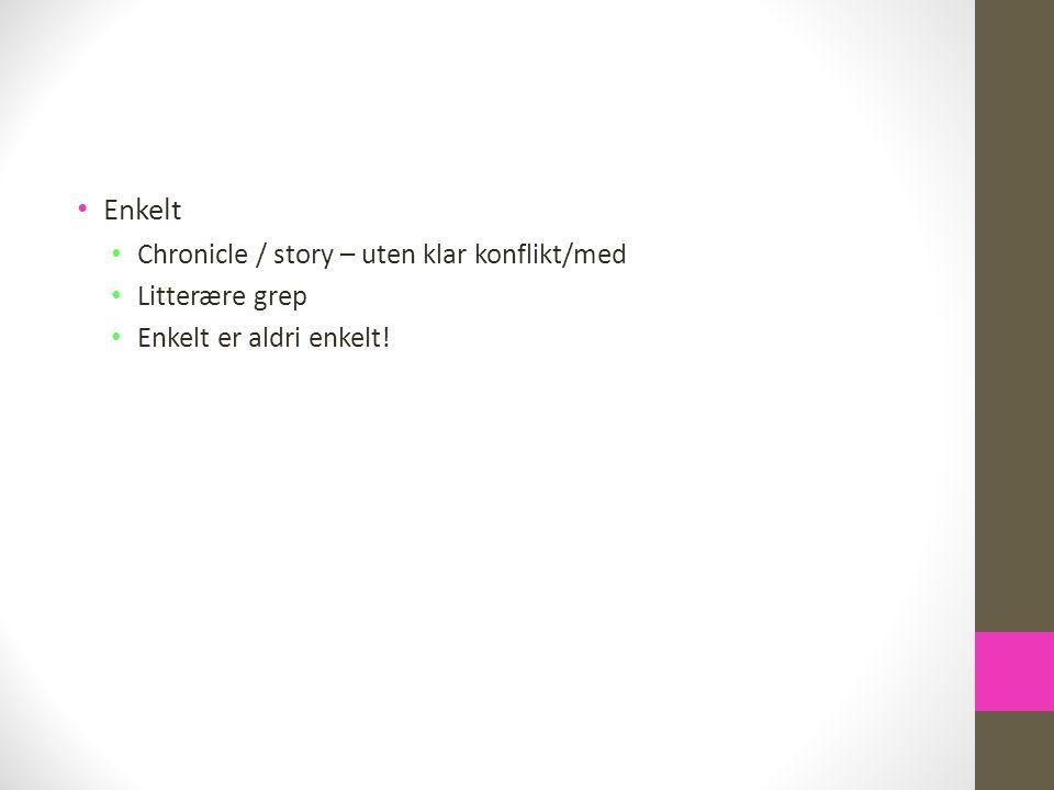 Enkelt Chronicle / story – uten klar konflikt/med Litterære grep