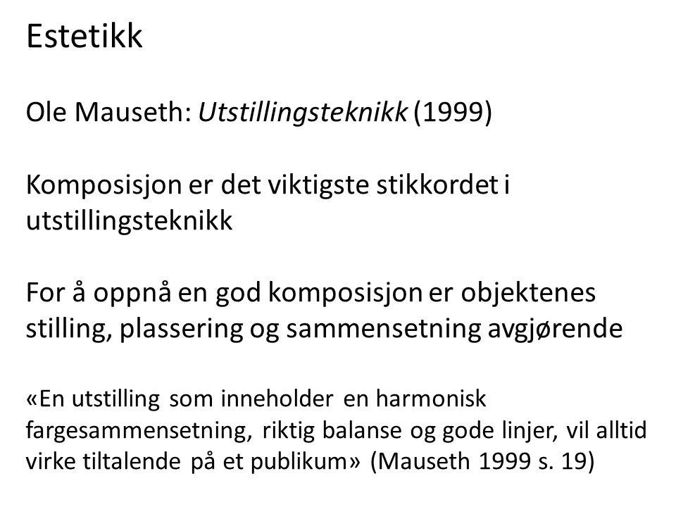 Estetikk Ole Mauseth: Utstillingsteknikk (1999)