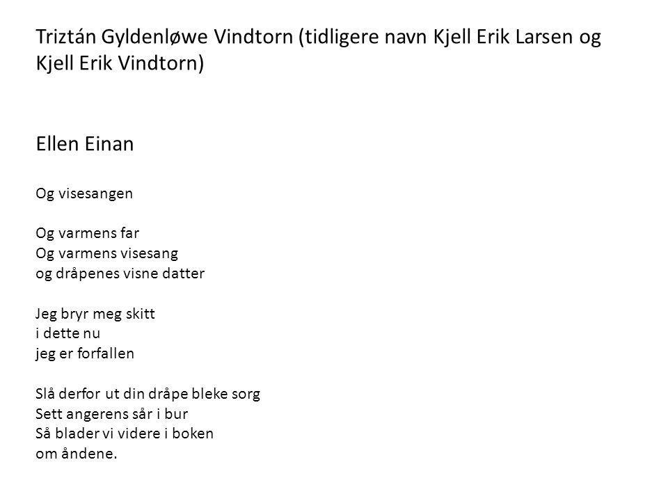Triztán Gyldenløwe Vindtorn (tidligere navn Kjell Erik Larsen og Kjell Erik Vindtorn)