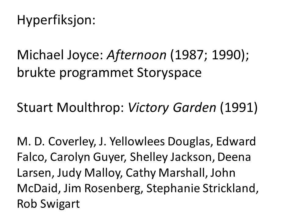 Michael Joyce: Afternoon (1987; 1990); brukte programmet Storyspace