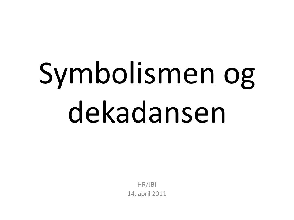 Symbolismen og dekadansen