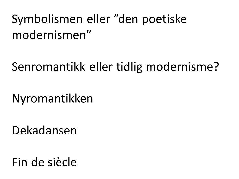 Symbolismen eller den poetiske modernismen