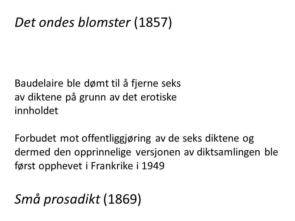 Det ondes blomster (1857) Små prosadikt (1869)