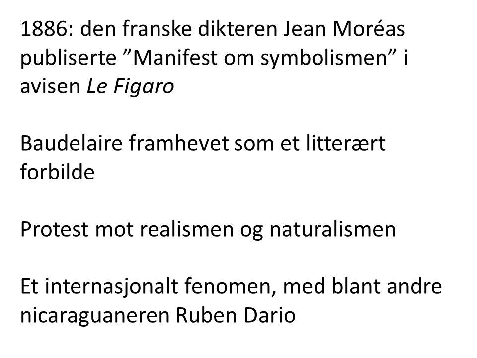 1886: den franske dikteren Jean Moréas publiserte Manifest om symbolismen i avisen Le Figaro