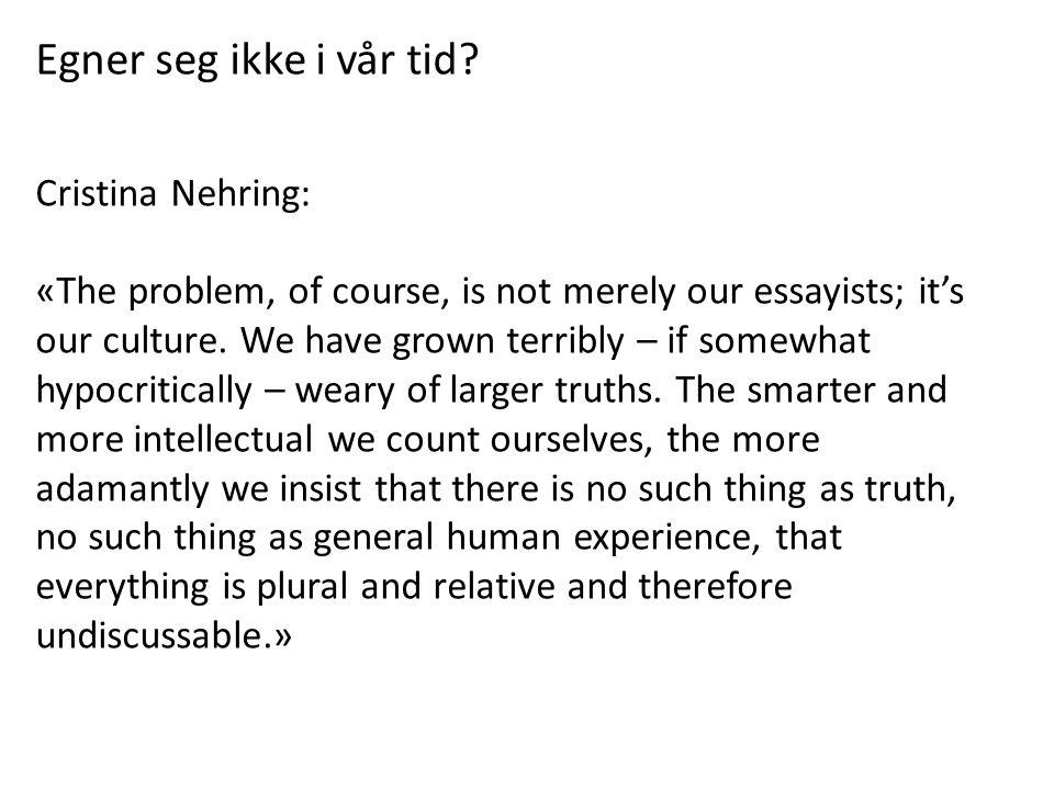 Egner seg ikke i vår tid Cristina Nehring: