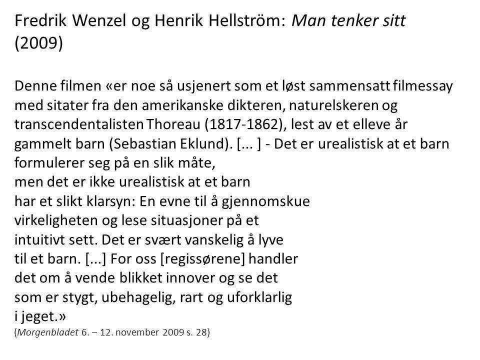 Fredrik Wenzel og Henrik Hellström: Man tenker sitt (2009)