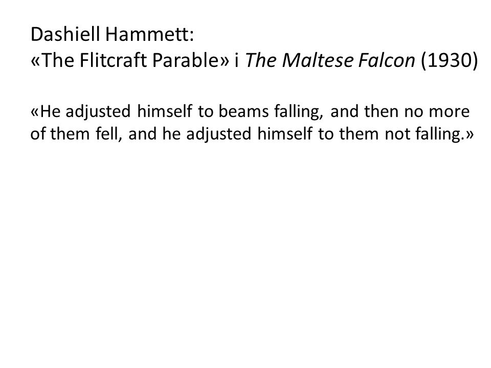 Dashiell Hammett: «The Flitcraft Parable» i The Maltese Falcon (1930)