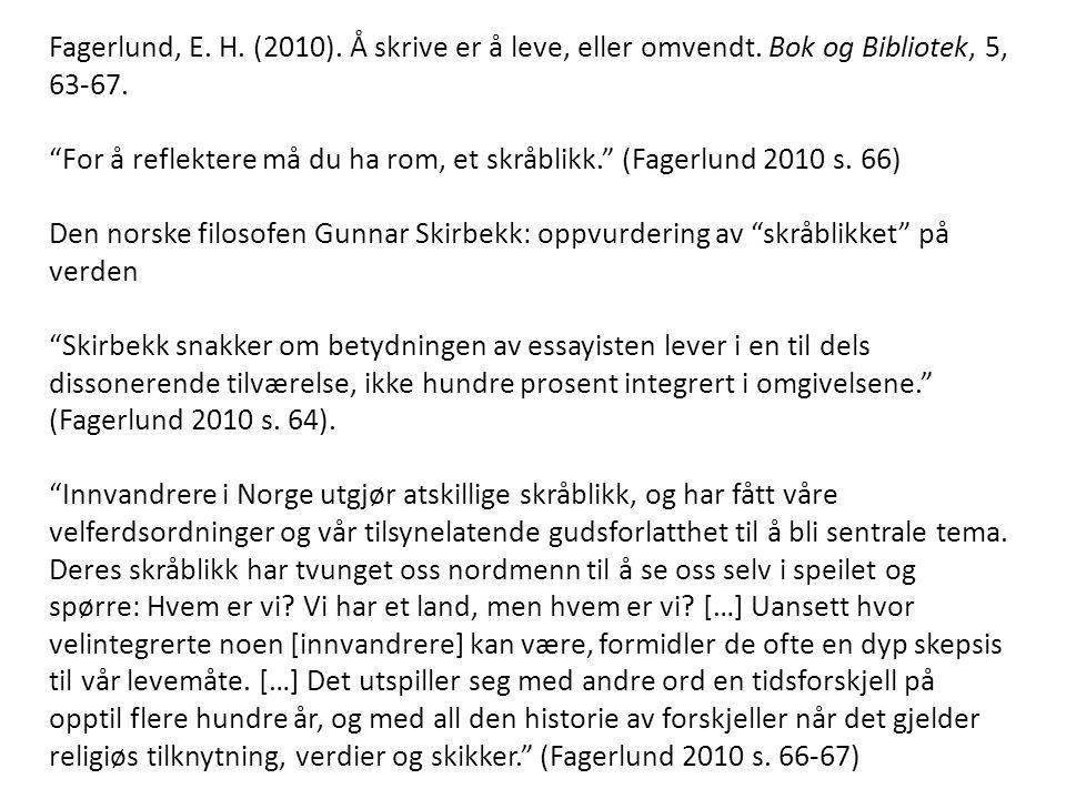 Fagerlund, E. H. (2010). Å skrive er å leve, eller omvendt