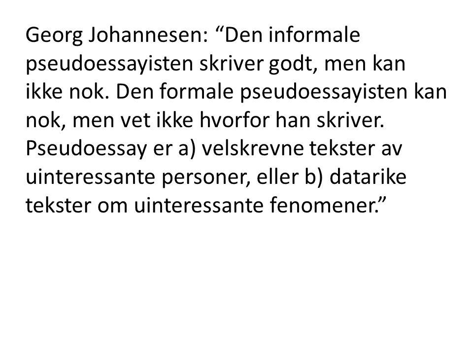 Georg Johannesen: Den informale pseudoessayisten skriver godt, men kan ikke nok.