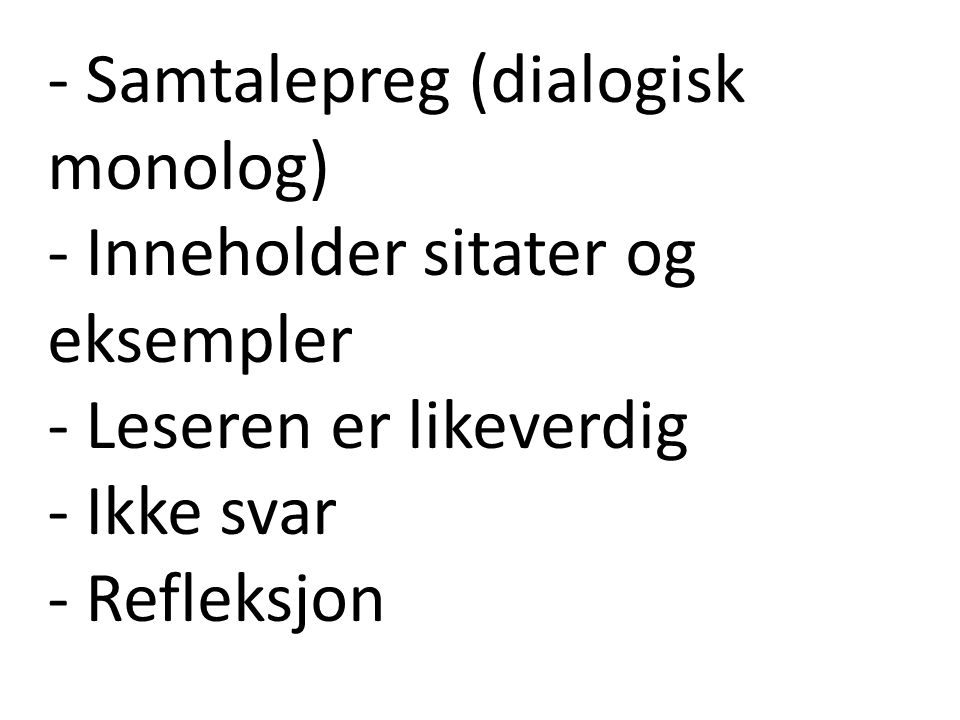 - Samtalepreg (dialogisk monolog)
