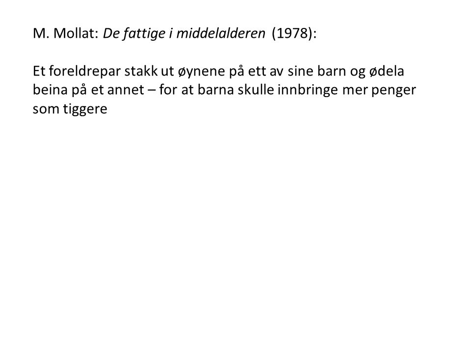 M. Mollat: De fattige i middelalderen (1978):