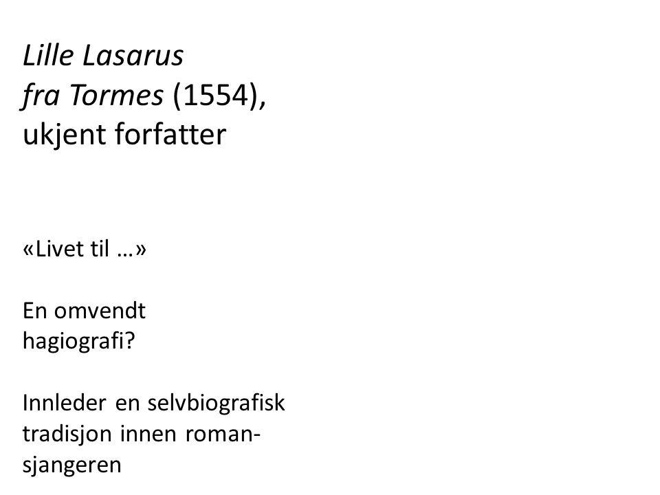 Lille Lasarus fra Tormes (1554), ukjent forfatter «Livet til …»