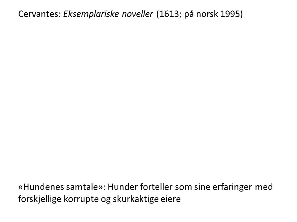 Cervantes: Eksemplariske noveller (1613; på norsk 1995)