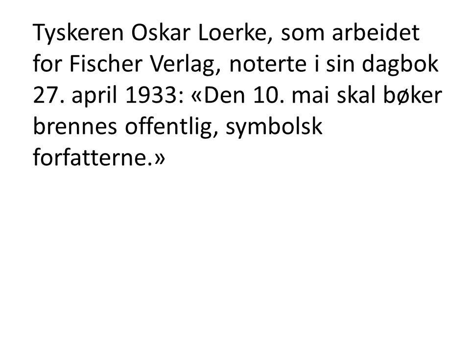 Tyskeren Oskar Loerke, som arbeidet for Fischer Verlag, noterte i sin dagbok 27.