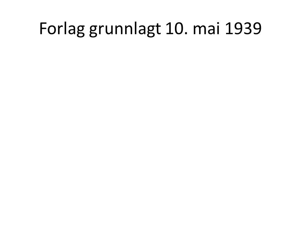 Forlag grunnlagt 10. mai 1939
