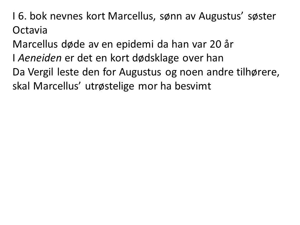 I 6. bok nevnes kort Marcellus, sønn av Augustus' søster Octavia
