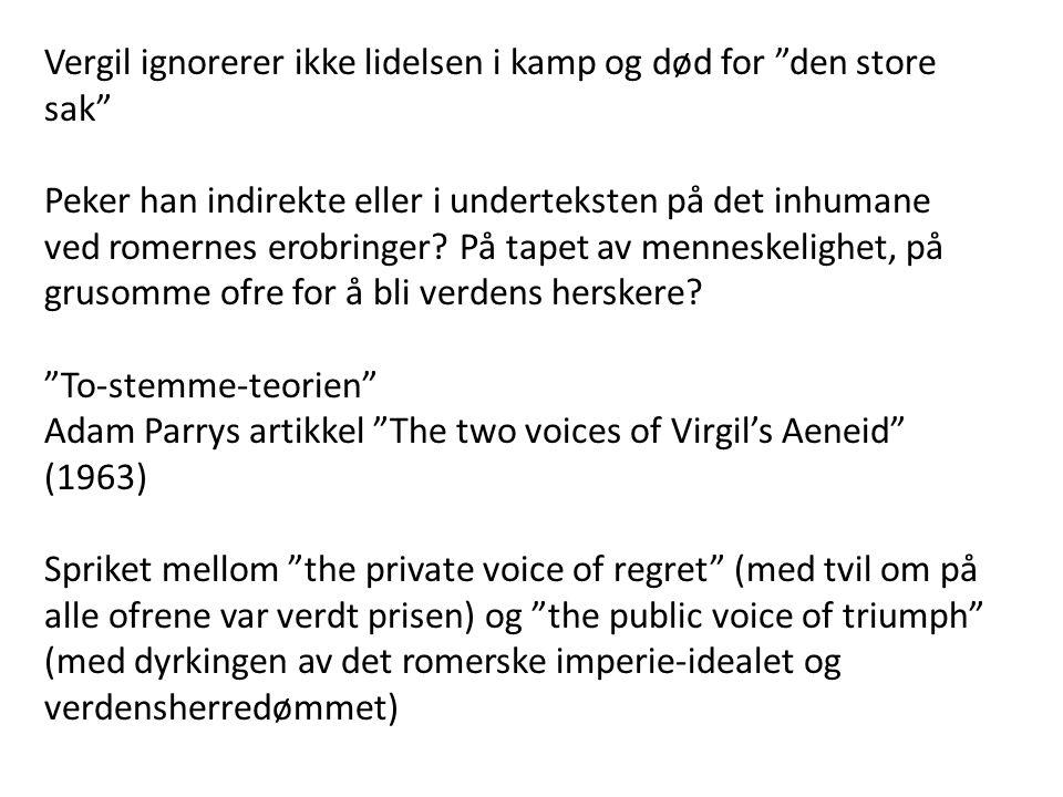 Vergil ignorerer ikke lidelsen i kamp og død for den store sak