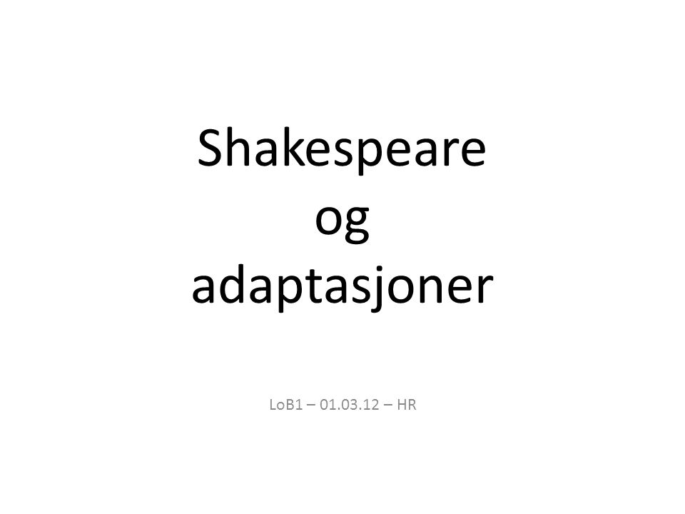 Shakespeare og adaptasjoner