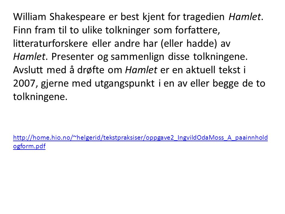 William Shakespeare er best kjent for tragedien Hamlet