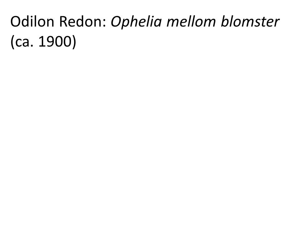Odilon Redon: Ophelia mellom blomster (ca. 1900)