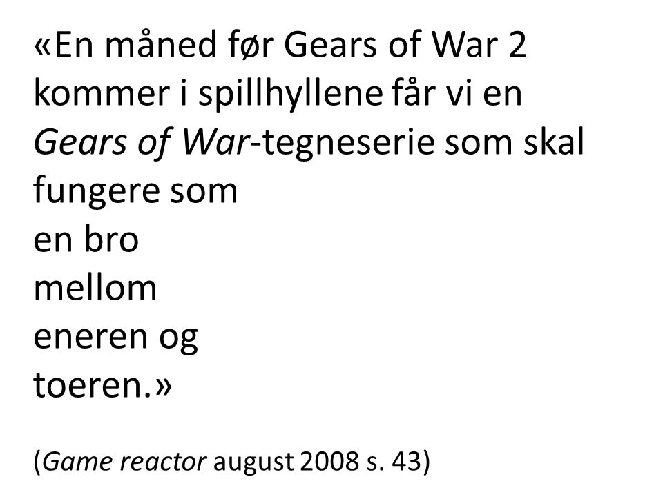 «En måned før Gears of War 2 kommer i spillhyllene får vi en Gears of War-tegneserie som skal fungere som