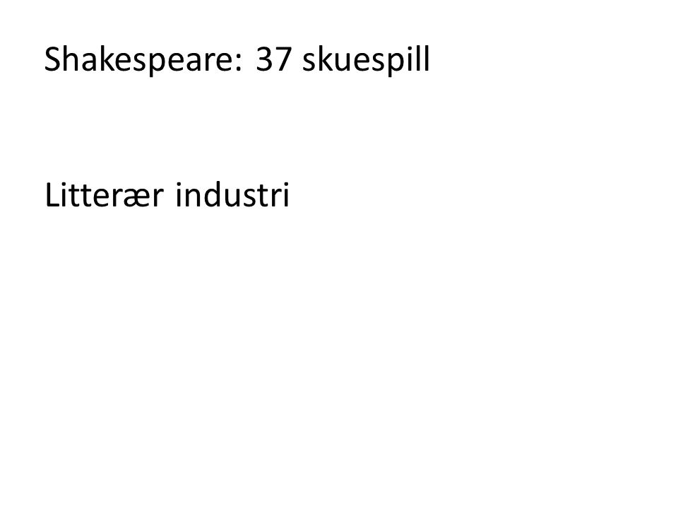 Shakespeare: 37 skuespill