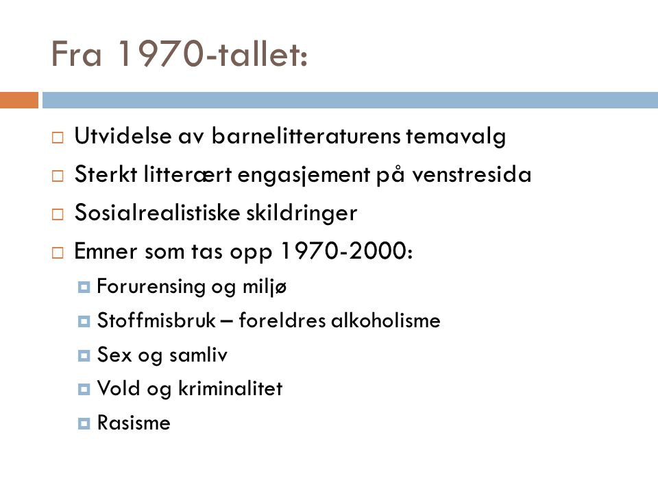 Fra 1970-tallet: Utvidelse av barnelitteraturens temavalg