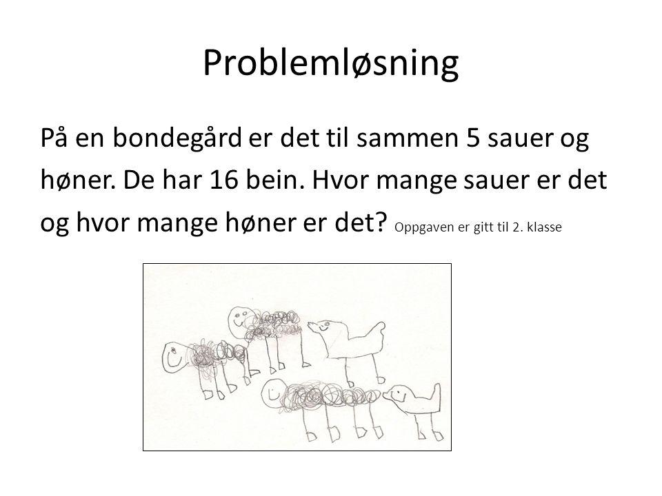 Problemløsning På en bondegård er det til sammen 5 sauer og