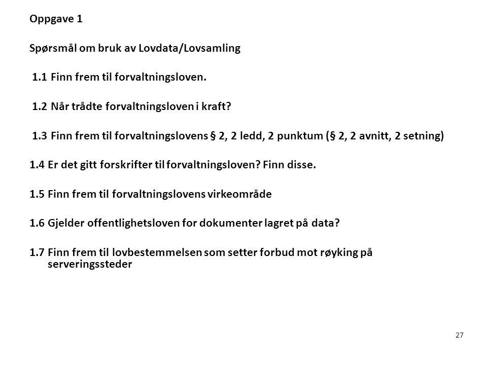 Oppgave 1 Spørsmål om bruk av Lovdata/Lovsamling 1
