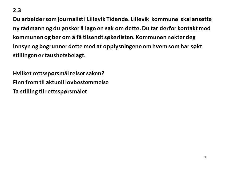 2. 3 Du arbeider som journalist i Lillevik Tidende