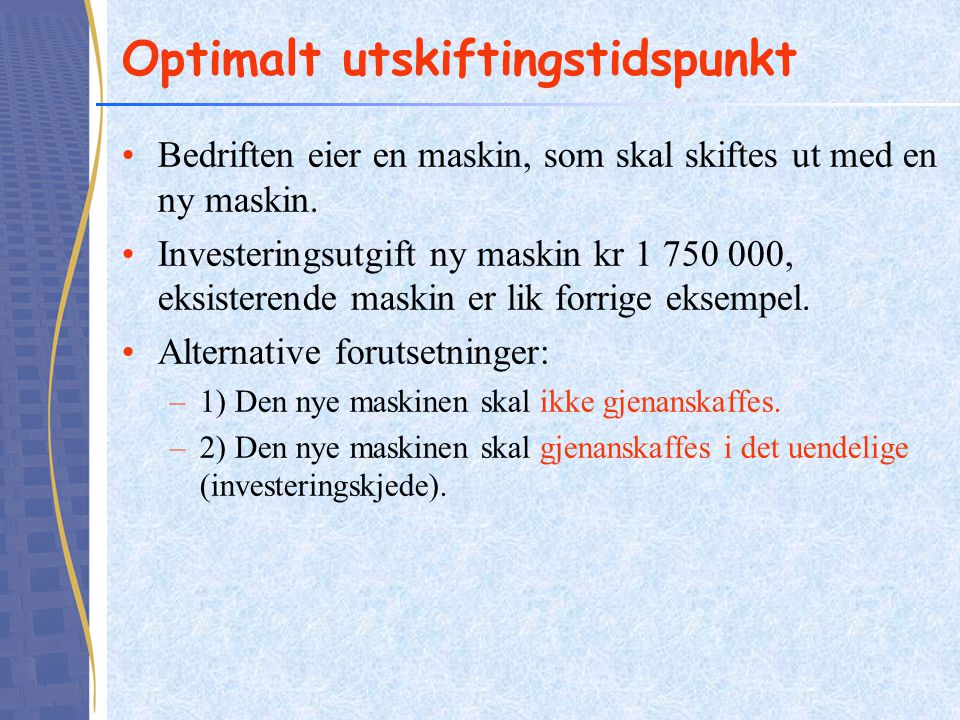 Optimalt utskiftingstidspunkt