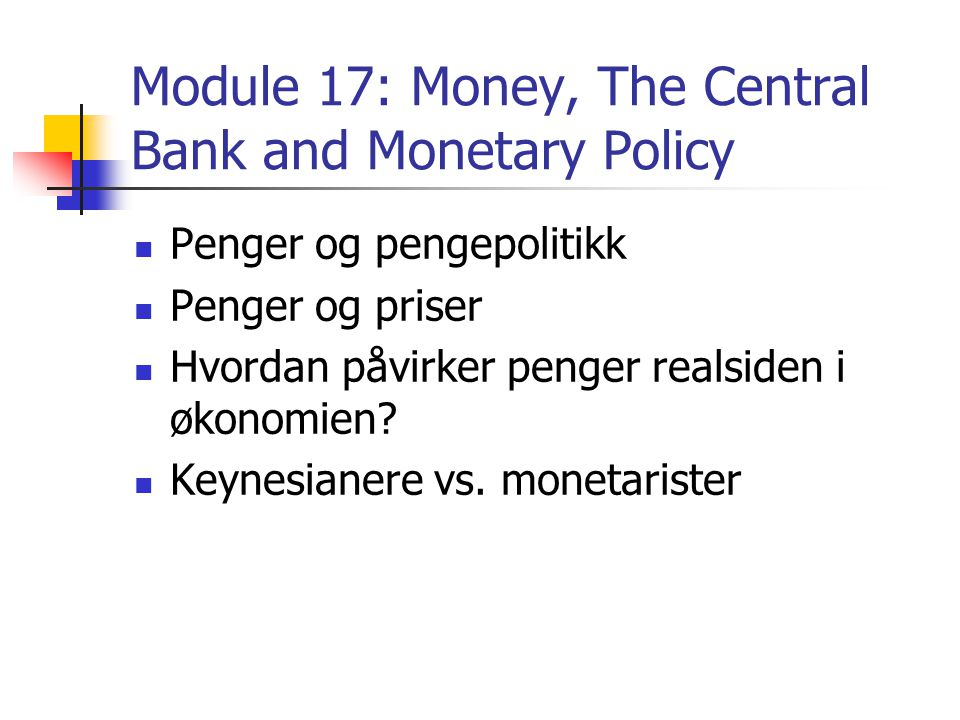 Module 17: Money, The Central Bank and Monetary Policy