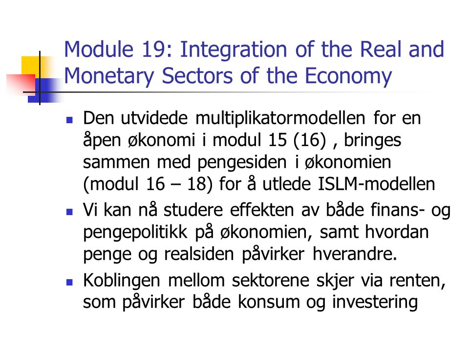 Module 19: Integration of the Real and Monetary Sectors of the Economy