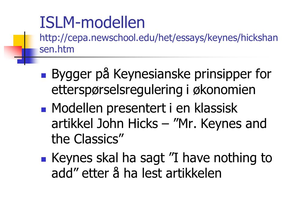 ISLM-modellen http://cepa.newschool.edu/het/essays/keynes/hickshansen.htm