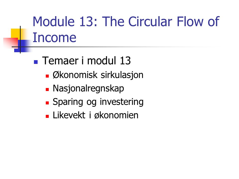 Module 13: The Circular Flow of Income