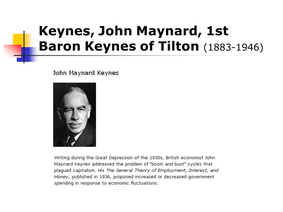 Keynes, John Maynard, 1st Baron Keynes of Tilton (1883-1946)