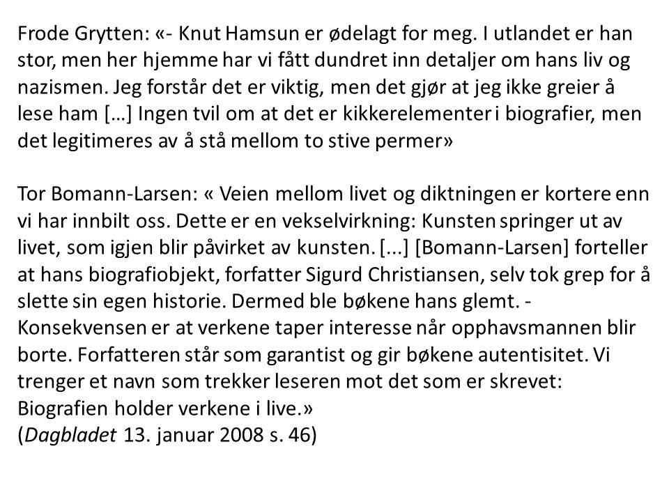 Frode Grytten: «- Knut Hamsun er ødelagt for meg