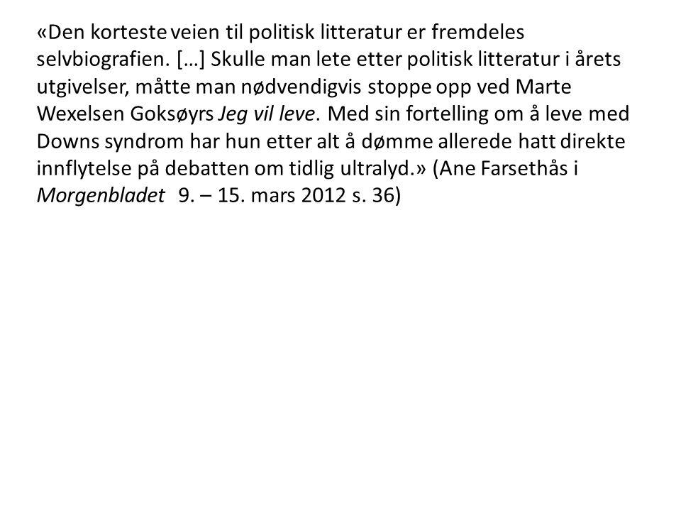 «Den korteste veien til politisk litteratur er fremdeles selvbiografien.