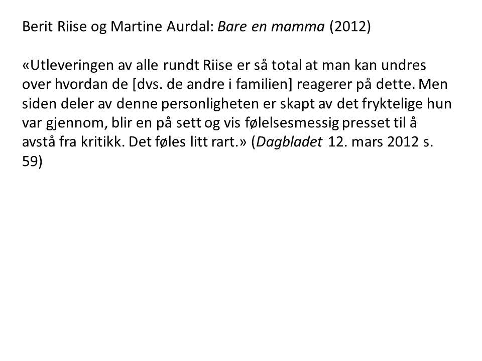 Berit Riise og Martine Aurdal: Bare en mamma (2012)