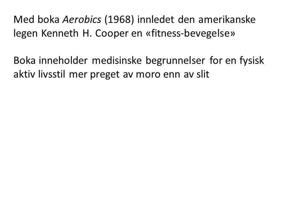 Med boka Aerobics (1968) innledet den amerikanske legen Kenneth H