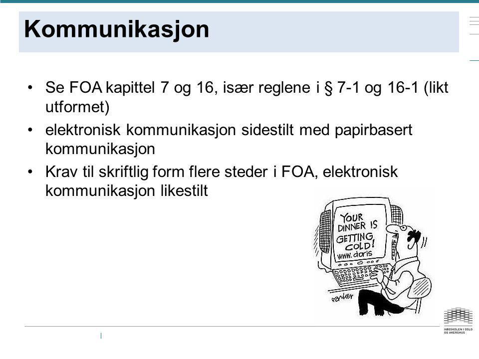 Kommunikasjon Se FOA kapittel 7 og 16, især reglene i § 7-1 og 16-1 (likt utformet)
