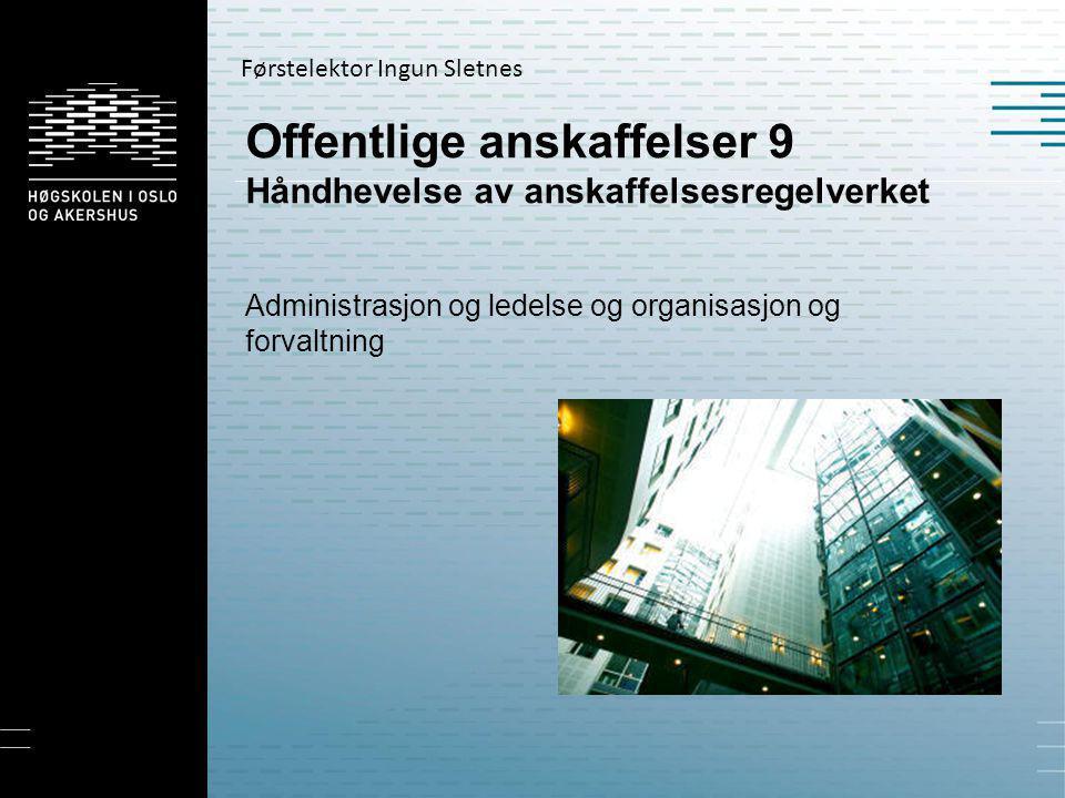 Offentlige anskaffelser 9 Håndhevelse av anskaffelsesregelverket