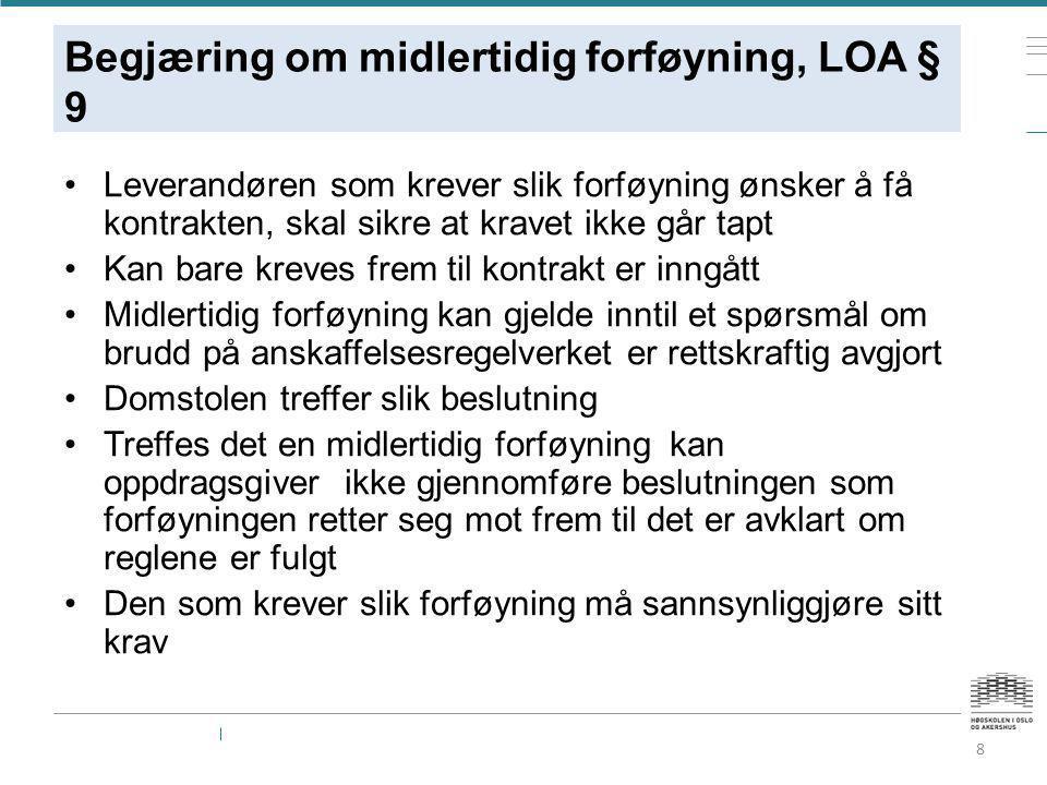 Begjæring om midlertidig forføyning, LOA § 9