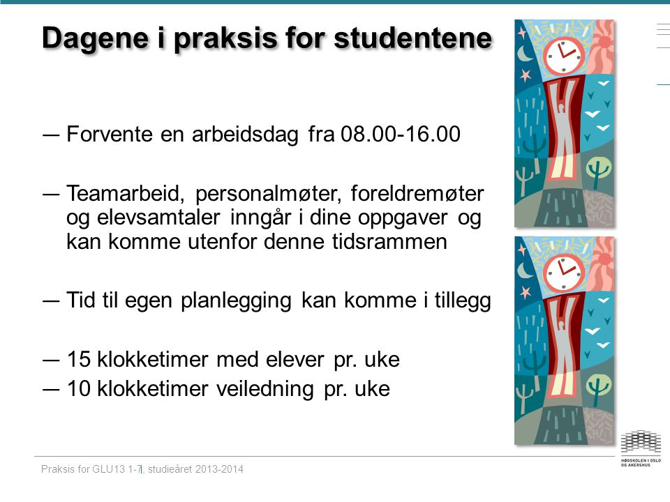 Dagene i praksis for studentene