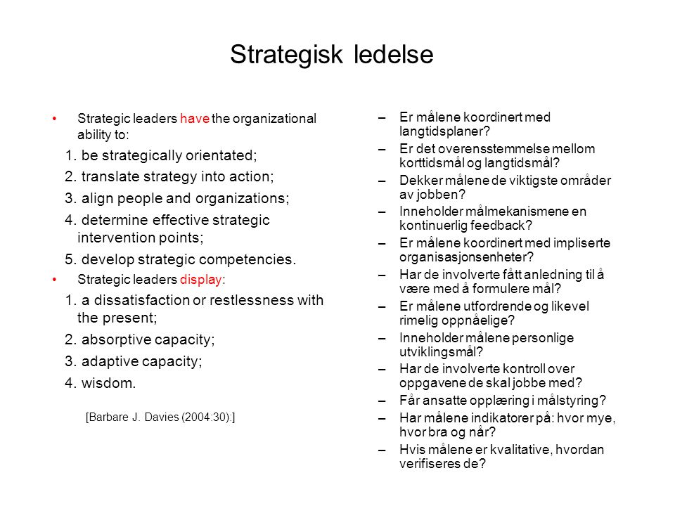 Strategisk ledelse 1. be strategically orientated;