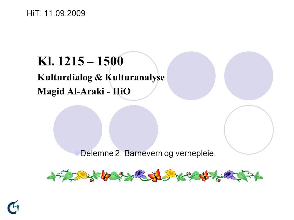 Kl. 1215 – 1500 Kulturdialog & Kulturanalyse Magid Al-Araki - HiO