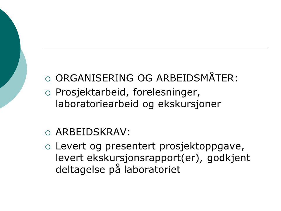 ORGANISERING OG ARBEIDSMÅTER: